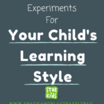 Three At-Home Science Experiments for Your Child's Learning Style